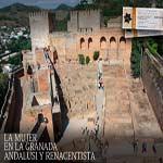 ALHAMBRA THEMATISCHE FÜHRUNGEN. Die Rolle der Frau im andalusischen Granada und im Granada der Renaissance